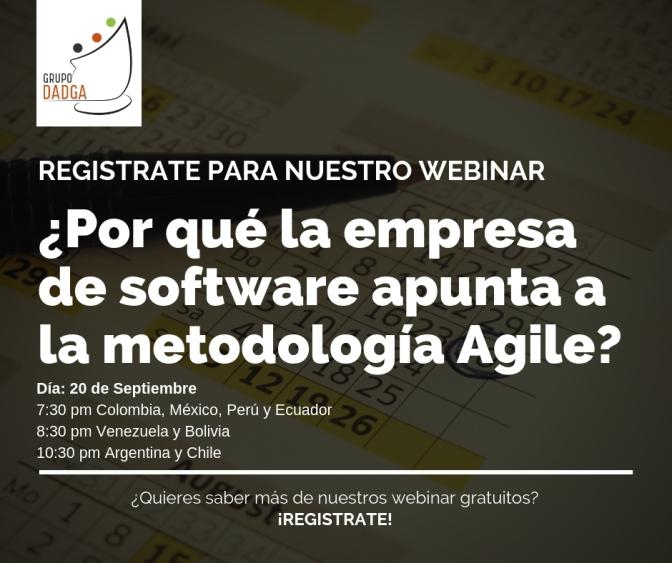 Webinar: ¿Por qué la empresa de software apunta a la metodología Agile?